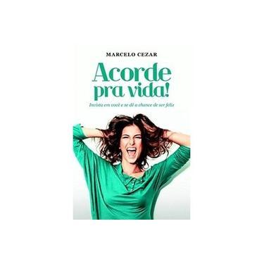 Acorde Pra Vida! - Cezar, Marcelo - 9788577224616