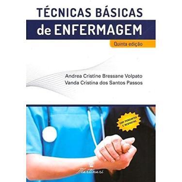 Técnicas Básicas De Enfermagem - 5ª Ed. 2018 - Volpato, Andrea Cristine Bressane - 9788581160726