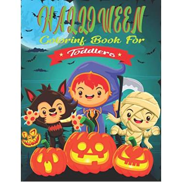 Halloween Coloring Book For Toddler: Spooky Halloween Workbook for Children. Perfect for Both Boys & Girls!