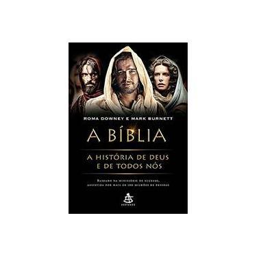 A Bíblia: A História de Deus e de Todos Nós - Mark Burnett, Roma Downey - 9788575429709