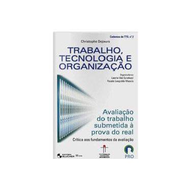 Trabalho, Tecnologia e Organização - Volume 2 - Fausto Leopoldo Macia, Laerte Idal Sznelwar - 9788521204510