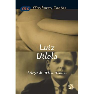 Imagem de Melhores contos Luiz Vilela: seleção de Wilson Martins