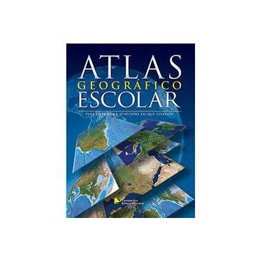 Atlas Geográfico Escolar: Para Entender o Mundo em que Vivemos - Mauricio Bueno - 9788504017854