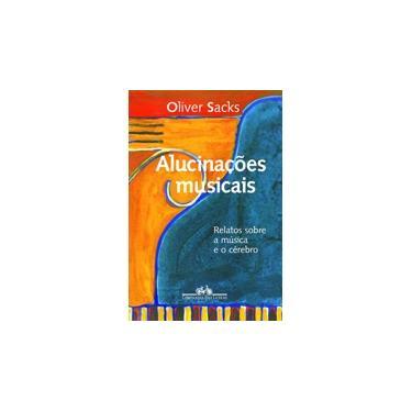 Alucinações Musicais - Sacks, Oliver - 9788535910919