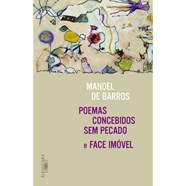 Poemas Concebidos Sem Pecado - Face Imóvel - Manoel De Barros - 9788556520067