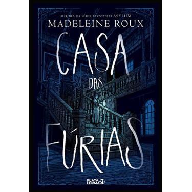 Casa das Fúrias - Volume 1 - Madeleine Roux - 9788592783211