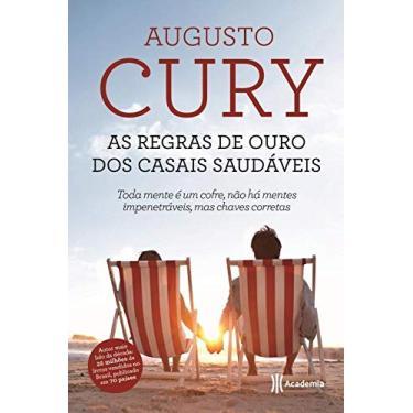 As Regras de Ouros Dos Casais Saudáveis - Cury, Augusto - 9788542204018