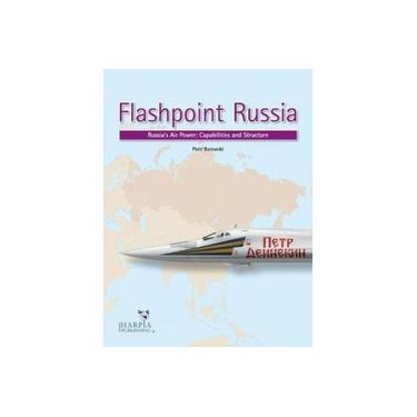 Flashpoint Russia: Russia'S Air Power: Capabilities and Structure