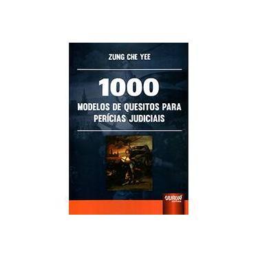 1000 Modelos de Quesitos para Perícias Judiciais - Zung Che Yee - 9788536242866