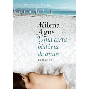 Uma Certa História de Amor - Milena Agus - 9788544107188