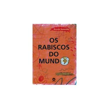 Os Rabiscos do Mundo - Ricardo Benevides - 9788501100634