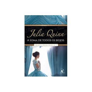 A Soma de Todos Os Beijos - Quarteto Smythe-Smith - Livro 3 - Quinn, Julia - 9788580416664