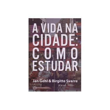 Vida Na Cidade, A: Como Estudar - Jan Gehl - 9788527311199
