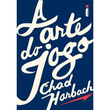 A Arte do Jogo - Chad Harbach - 9788580572759