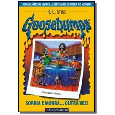 Goosebumps 4 - Sorria e Morra ... Outra Vez ! - Stine, R. L. - 9788576760900