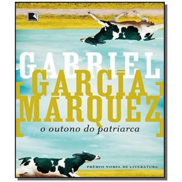 O Outono do Patriarca - Márquez, Gabriel García - 9788501009739