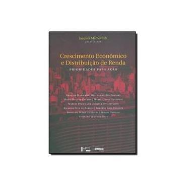 Crescimento Econômico e Distribuição de Renda : Prioridades para Ação - Marcovitch, Jacques - 9788531410253