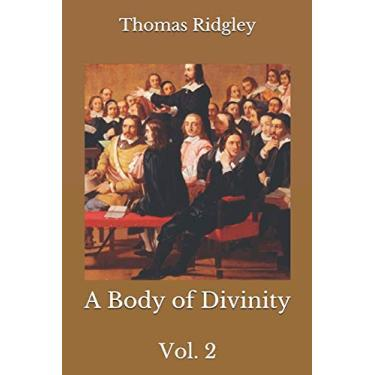 A Body of Divinity: Vol. 2