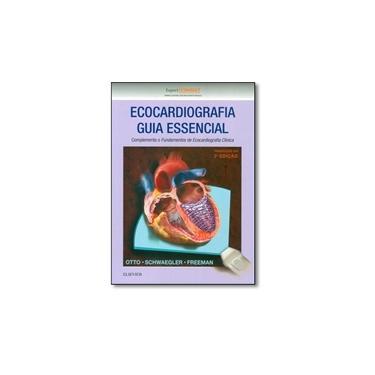 Ecocardiografia. Guia Essencial - Rebecca Schwaegler - 9788535284867