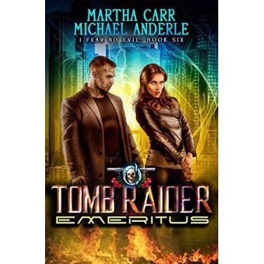 Tomb Raider Emeritus: An Urban Fantasy Action Adventure: 6