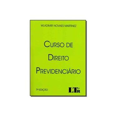 Curso de Direito Previdenciário - 7ª Ed. 2017 - Martinez, Wladimir Novaes - 9788536191034