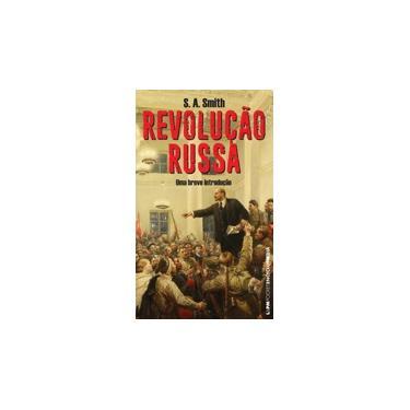 Revolução Russa - Pocket Encyclopaedia - Smith, S. A. - 9788525428332