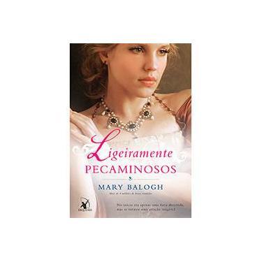 Ligeiramente Pecaminosos - Mary Balogh - 9788580416176