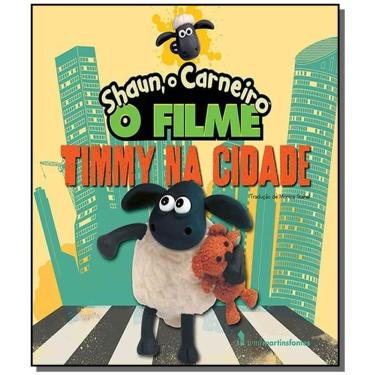 Shaun, o Carneiro - O Filme Timmy na Cidade - Aardman - 9788578279059