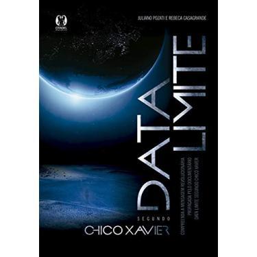 Data Limite - Segundo Chico Xavier - Casagrande, Rebeca; Pozati, Juliano - 9788568014097
