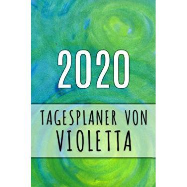 2020 Tagesplaner von Violetta: Personalisierter Kalender für 2020 mit deinem Vornamen