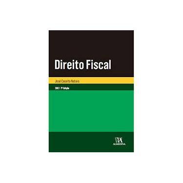 Direito Fiscal - Jose Casalta Nabais - 9789724050430