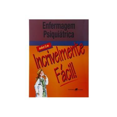 Enfermagem Psiquiátrica - Série Incrivelmente Fácil - Springhouse Corporation - 9788527710435