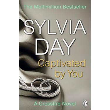Captivated By You - A Crossfire Novel - Day, Sylvia; - 9781405916400