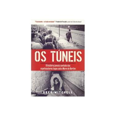 Os Túneis - Mitchell, Greg - 9788582864005