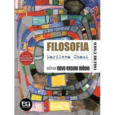 Filosofia : Série Novo Ensino Médio - Conforme Nova Ortografico - Marilena Chaui - 9788508115600