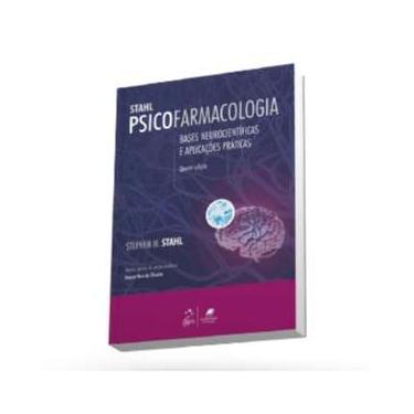 Psicofarmacologia - Bases Neurocientíficas e Aplicações Práticas - 4ª Ed. 2014 - Stahl, Stephen M. - 9788527725866