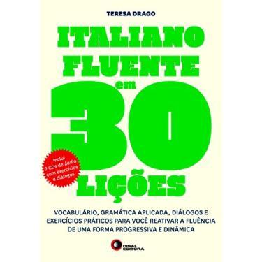 Italiano Fluente em 30 Lições - Volume 1 - Capa Comum - 9788578441708