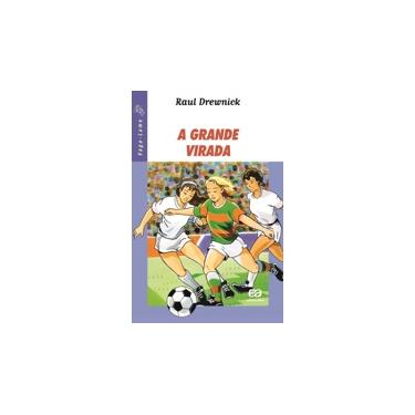 A Grande Virada - Col. Vaga-lume - Drewnick, Raul - 9788508073580