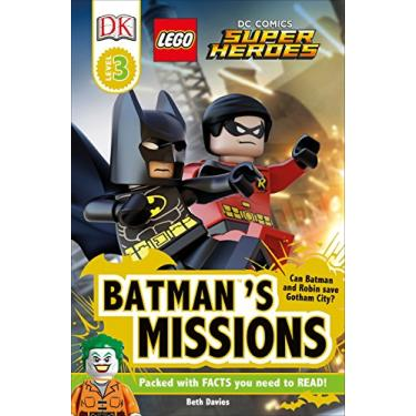 DK Readers L3: Lego DC Comics Super Heroes: Batman's Missions: Can Batman and Robin Save Gotham City?