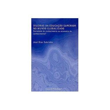 Dilemas Da Educação Superior No Mundo Globalizado - Sociedade Do Conhecimento Ou Economia Do Conhecimento - Capa Comum - 9788573964530