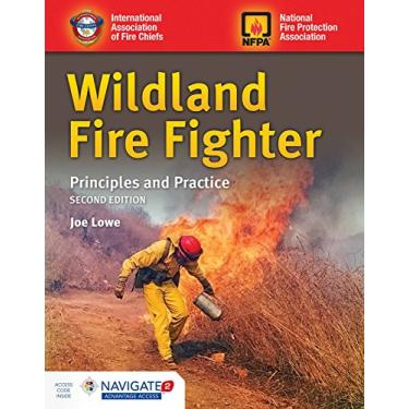 Wildland Fire Fighter: Principles and Practice (Includes Navigate 2 Advantage Access)