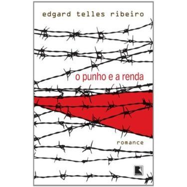 Punho e a Renda, O - Edgard Telles Ribeiro - 9788501091628