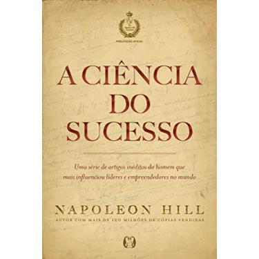 A Ciência Do Sucesso - Napoleon Hill - 9788568014622