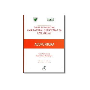 Guias de Medicina Ambulatorial e Hospitalar da Epm-Unifesp - Série Guias de Medicina Ambulatorial... - Yamamura, Márcia Lika; Yamamura, Ysao - 9788520430019