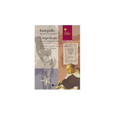 Enriquillo Y Caupolicán - Col. Contando Cuentos - Pacheco, M. Cristina G.; Diego, Francisco Navarro De - 9788504010275