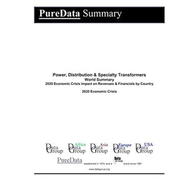Power, Distribution & Specialty Transformers World Summary: 2020 Economic Crisis Impact on Revenues & Financials by Country: 6479