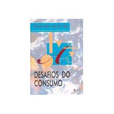 Desafios do Consumo - Antas Jr., Ricardo Mendes - 9788532635174