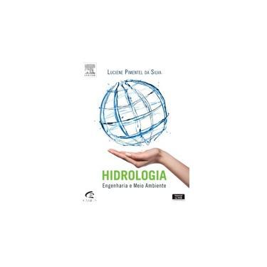 Hidrologia - Engenharia e Meio Ambiente - Pimentel Da Silva, Luciene - 9788535277340