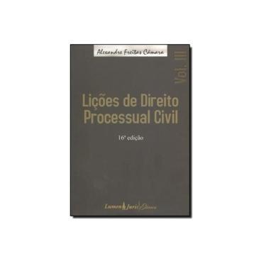 Lições de Direito Processual Civil - Vol. III - 16ª Ed. 2010 - Câmara, Alexandre Freitas - 9788537507636