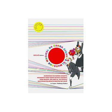Almanaque da Banda Gigante - Lopes, Lu - 9788582052174